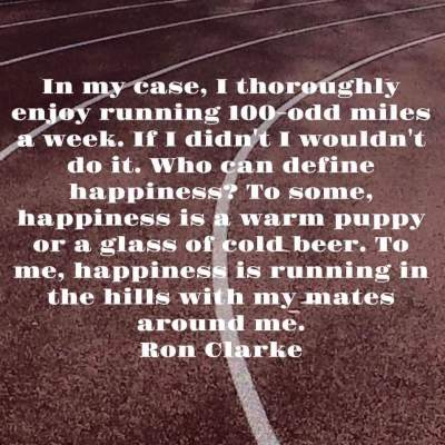 Some very true words from the great late Ron Clarke